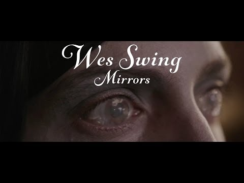 Wes Swing - Mirrors [official]