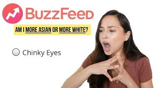 (我受夠了) I Let BuzzFeed Quiz Decide If I'm More Asian or More White