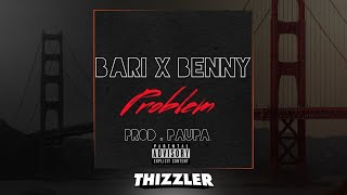 Bari x Benny - Problem [Thizzler.com Exclusive]