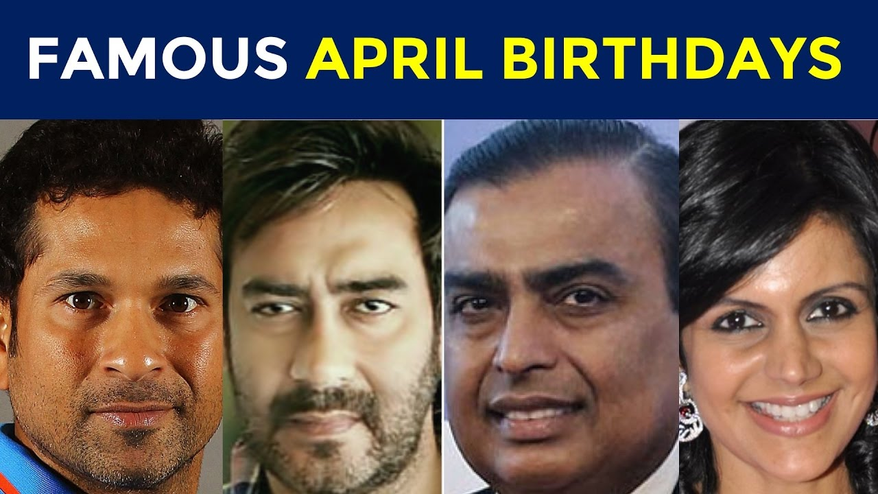 Famous April Birthdays Indian Celebrities Birthday In April Youtube