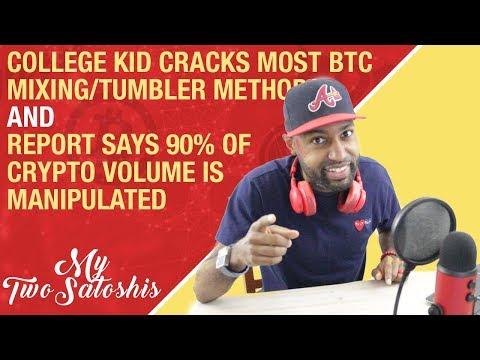 College Kid Cracks Most BTC Mixing/Tumbler Methods | Report Says 90% Of Volume Is Fake