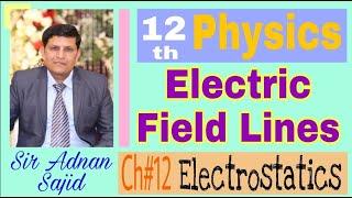 Electric Field Lines/Properties/Physics/Ch#12/ Electrostatics/FSc Part-2/اردو / हिन्दी/ English