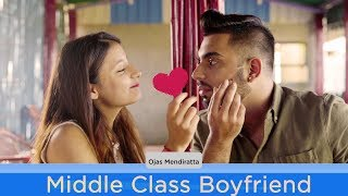 MIDDLE- CLASS BOYFRIEND | Ojas Mendiratta