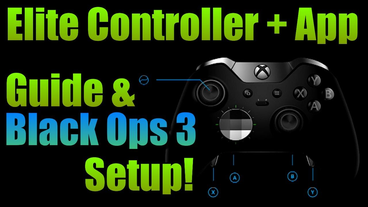 Xbox One Elite Controller App Guide + Black Ops 3 Setup ...Xbox 360 Controller App