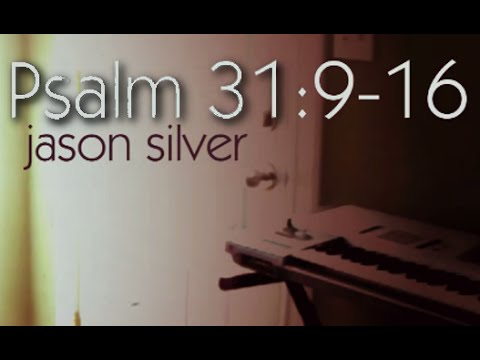 🎤 Psalm 31:9-16 Song with Lyrics - Trust In You - Jason Silver Live [WORSHIP SONG]