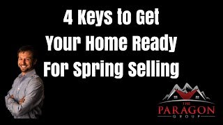 4 Keys to Get Your Home Ready for Spring Selling