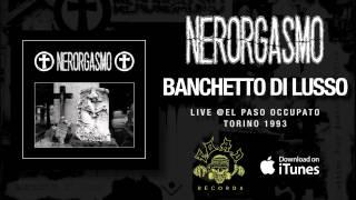 NERORGASMO - Banchetto Di Lusso - Live @ El Paso Occupato, Torino 1993
