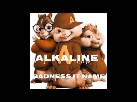 Alkaline - Badness It Name - Chipmunks Version - January 2017
