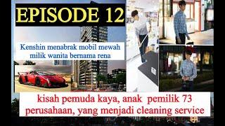 KISAH PEMUDA KAYA YANG JADI CLEANING SERVICE,( EPISODE 12) MP3