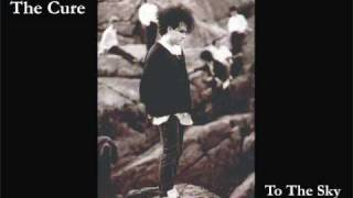 The Cure - To the sky (Resurrection Mix)