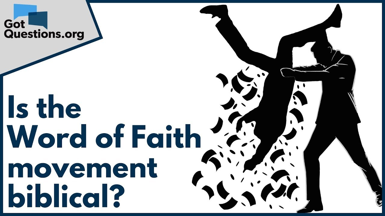 Is the Word of Faith movement biblical? | GotQuestions org