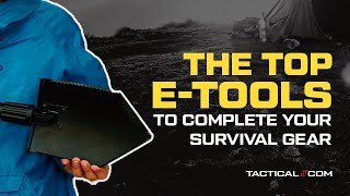 The 5 Best Entrenching Tools (E-Tools) For Camping and Survival