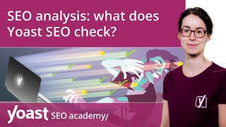SEO analysis: what does Yoast SEO check? | Yoast SEO for WordPress