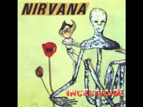 Nirvana - Incesticide - 12 - Hairspray Queen