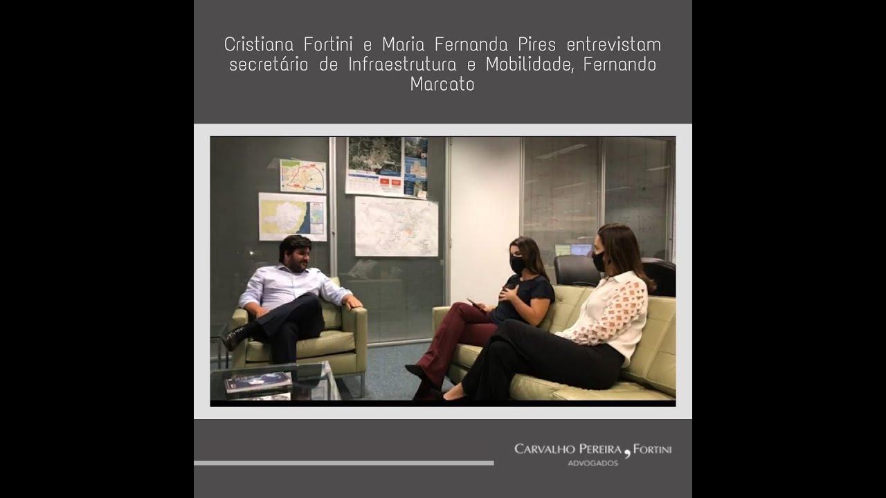 Cristiana Fortini e Maria Fernanda Pires entrevistam secretário de Infraestrutura e Mobilidade