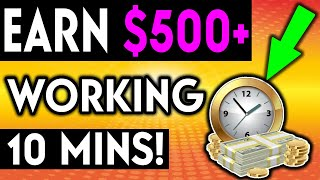 MAKE $100/$500 a Day Working Only 10 Minutes (MAKE MONEY ONLINE)