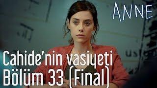 Anne 33  Bölüm (Final)   Cahide'nin Vasiyeti