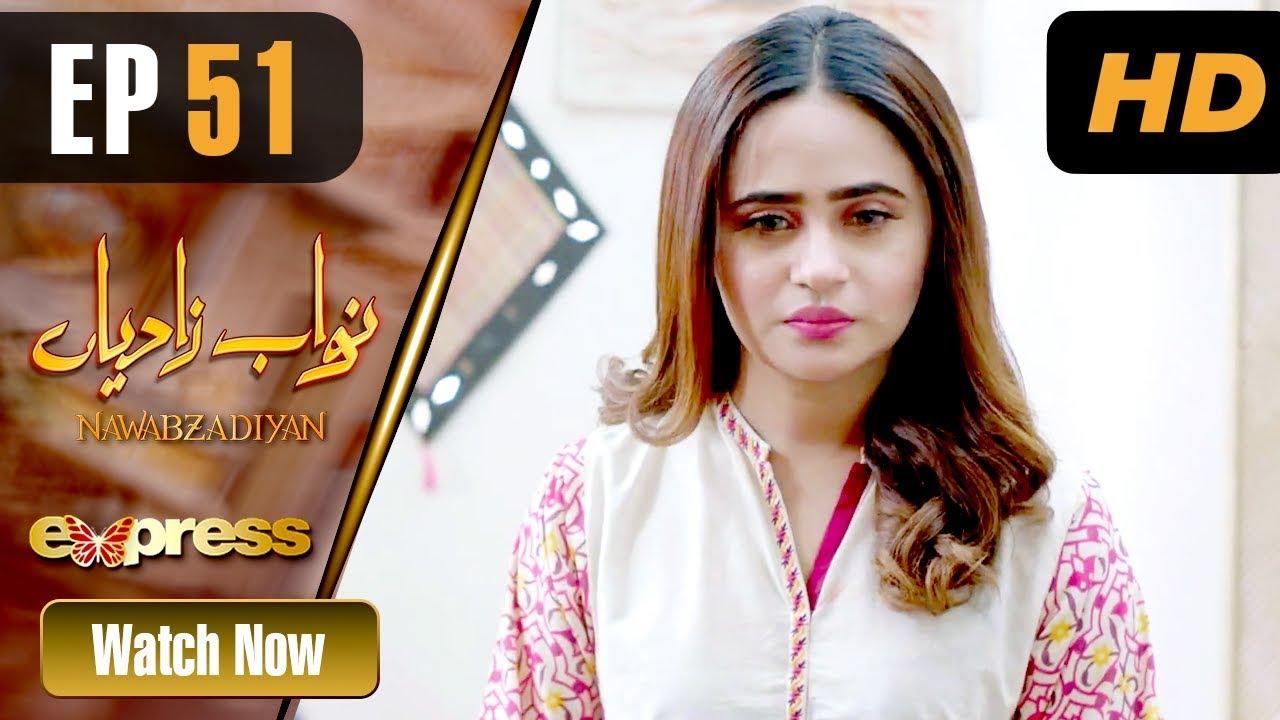 Nawabzadiyan - Episode 51 Express TV May 30