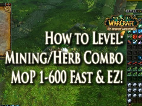 MoP Mining/Herbalism Guide 1-600 Leveling Fast & Easy! How to Level Mining & Herb!