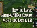 MoP Mining Herbalism Guide 1 600 Leveling Fast Easy How to Level Mining Herb