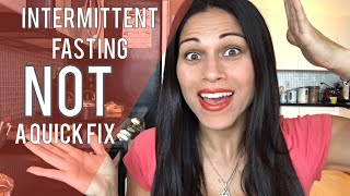 Intermittent Fasting For Women Is NOT A Quick Fix For Fat Loss