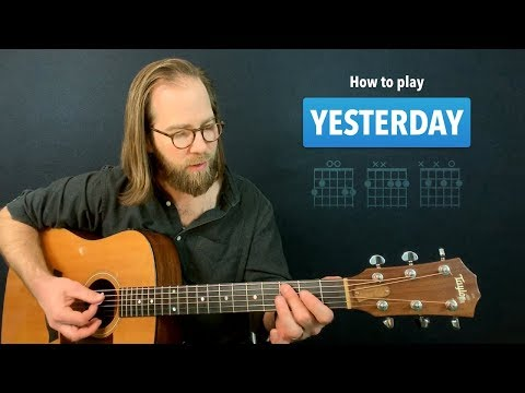 Yesterday (The Beatles) • Guitar Lesson W/ Fingerstyle Tabs