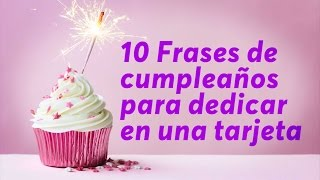 10 Frases de cumpleaños para dedicar en una tarjeta