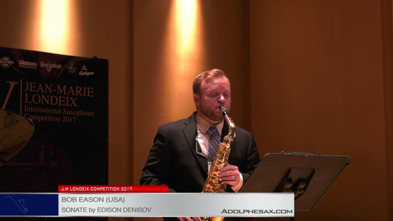 Londeix 2017 – Semifinal – Bob Eason (USA) – Sonate by Edison Denisov
