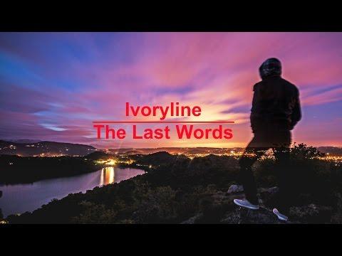 Ivoryline - The Last Words