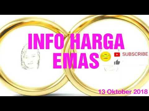 Info Harga Emas Hari Ini 13 Oktober 2018 Youtube