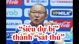King's Cup 2019: Trong rủi có may, HLV Park Hang Seo có vũ khí chết người đấu Thái Lan