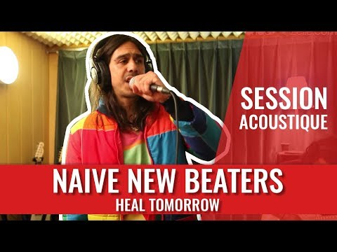Naive New Beaters - Heal Tomorrow (Live madmoiZelle)