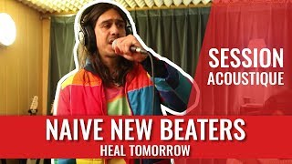 Naive New Beaters - Heal Tomorrow