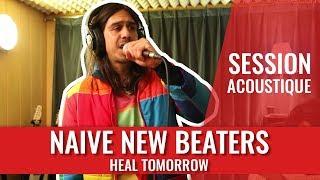 Naive New Beaters - Heal Tomorrow