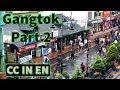 Gangtok, Sikkim Tourism video |  Sikkimese Food Sightseeing | Episode 2