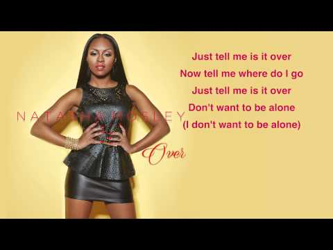 Natasha Mosley- Over (Lyrics)