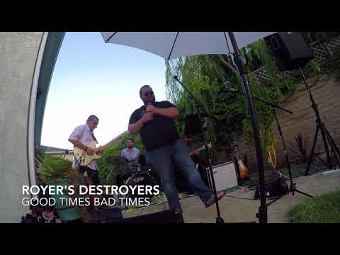 Royer's Destroyers - Good Times Bad Times