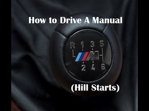 How to Drive a Manual - (Hill Starts)