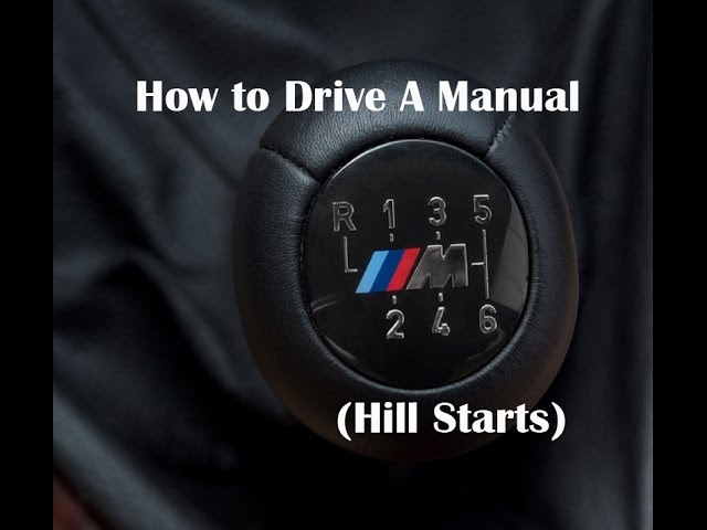 How To Drive A Manual Hill Starts