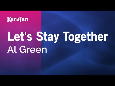 Let's Stay Together - Al Green | Karaoke Version | KaraFun