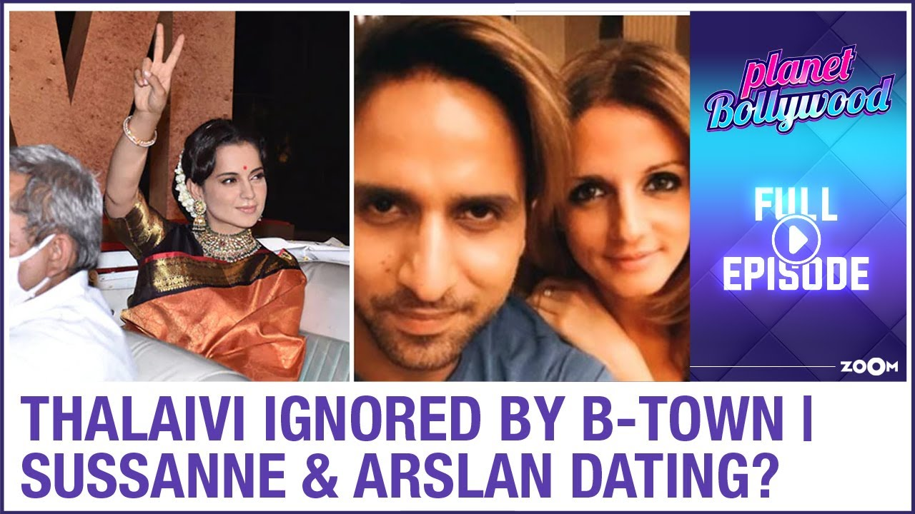 Kangana's Thalaivi ignored by Bollywood | Sussanne Khan & Arslan Goni dating? | Planet Bollywood