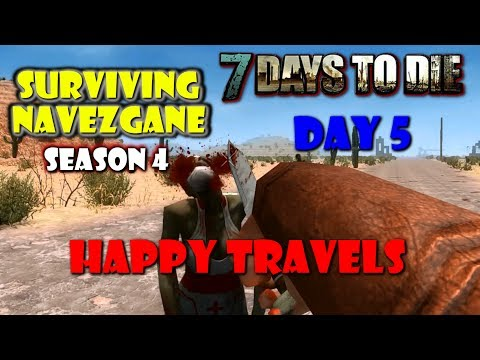 Happy Travels ☣ 7 Days To Die ☣ Surviving Navezgane | Season 4 - Day 5 | STRG |