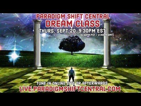 Paradigm Shift Central: Dream Class. Sept 20, 2018.