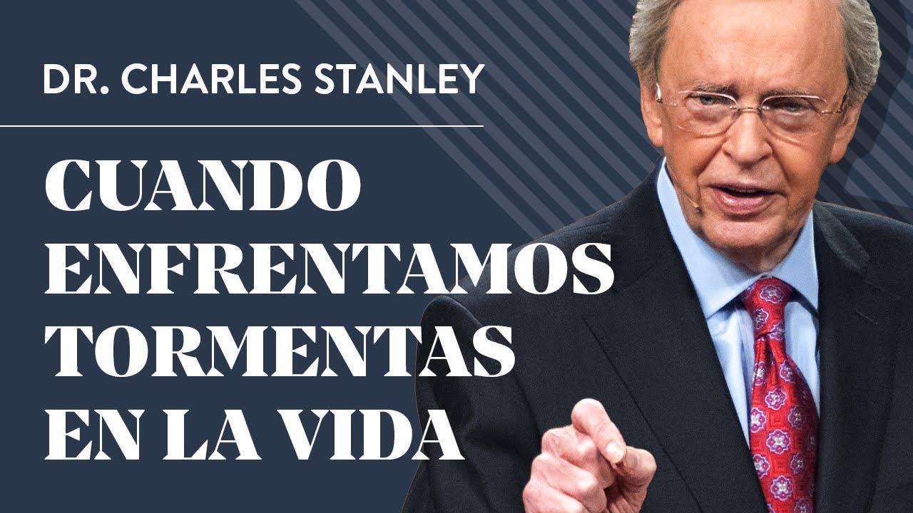 Cuando enfrentamos tormentas en la vida – Dr. Charles Stanley