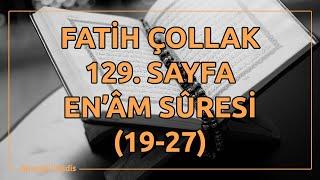 Fatih Çollak - 129.Sayfa - En'âm Suresi (19-27)