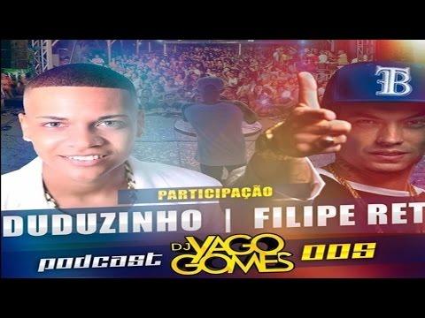 PODCAST 005 DJ YAGO GOMES PART FILIPE RET & MC DUDUZINHO [ LANÇAMENTO 2016 ]