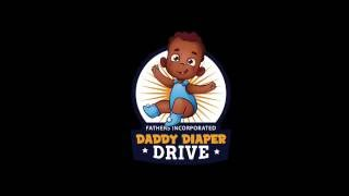Fathers Incorporateds Daddy Diaper Drive