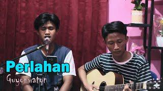 Download Perlahan - GuyonWaton Cover by Khoirul Anwar & Ramli