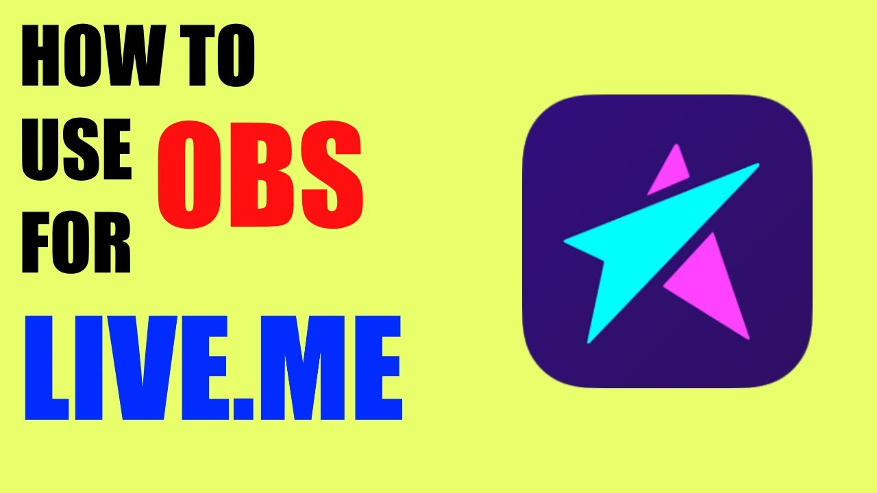 Tutorial How To Stream Video Games On Live Me With Obs Youtube