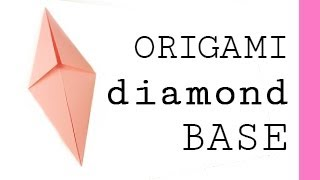 Origami Diamond Base